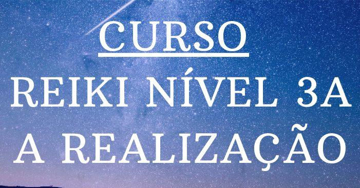 Curso de Reiki Nível 3A – A Realização